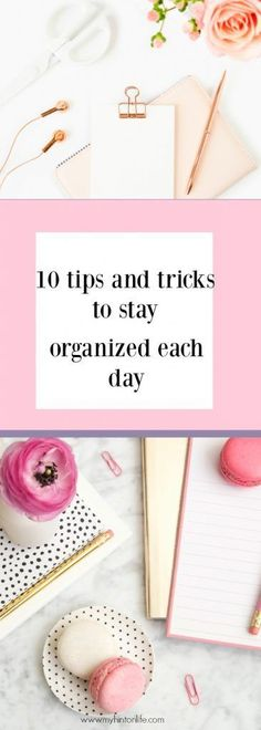 These ten tips will help staying organized at home each day so much easier!
