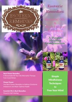 Esoteric Remedies: Essential Oils & Bach Flower Remedies - A Potent Healing Combination  Essential Oils and Bach Flower Remedies possess psychotherapeutic properties that help to dispel  emotional imbalances and disturbances. Read this book to discover practical tips on how you can harness the synergistic healing powers of these two gentle, yet dynamic established therapies to kickstart your body's innate self-healing abilities, helping you to build a firm foundation for your recovery or…