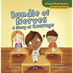 Bundle of Nerves: A Story of Courage (Cloverleaf Books: Stories with Character)