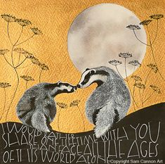 Watercolour and gouache original painting using words by Tolkein.  I would rather share one lifetime with you than face all the ages of this world alone. #badgers #moonlight #cowparsley