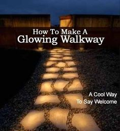 How To Make A Glowing Walkway� A Cool Way To Say Welcome