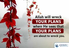 Allah will wreck your plans when He sees that your plans are about to wreck you Muslim Quotes, Arabic Quotes, Islamic Quotes, True Quotes, Best Quotes, All About Islam, Learn Quran, Sign Printing, Alhamdulillah