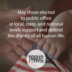 Intention May those elected to public office at local, state, and national levels support and defend the dignity of all human life. Catholic Online, Prayer And Fasting, Catholic Bishops, Human Dignity, Greater Good, Pro Life, Faith, Twitter, Public