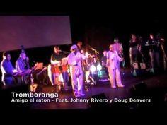 Tromboranga con Johnny Rivero y Doug Beavers - Amigo el raton