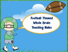 Great for my all boys classroom!      From the Ashley who created these posters:  I love the program Whole Brain Teaching! I just typed up the five rules to make them match my football classroom theme. If you like this item pleas...