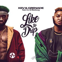 … The post Kev & Grenade – Like to Drip ft. E.L & Blackway appeared first on Music Arena Gh.