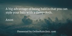 Here several of hair loss quotes and baldness quotes. Loss Quotes, Hair Quotes, Hair Transplant, Latest Hairstyles, Hair Loss, Quotations, Sayings, News, Inspiration