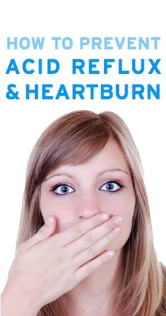 Doctor's tips for what you can do to prevent acid reflux and heartburn