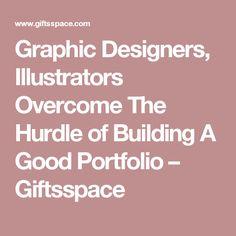 Graphic Designers, Illustrators Overcome The Hurdle of Building A Good Portfolio – Giftsspace