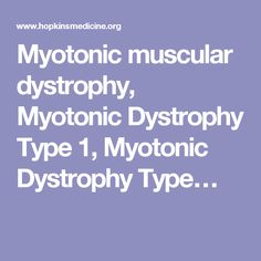 Myotonic muscular dystrophy, Myotonic Dystrophy Type 1, Myotonic Dystrophy Type…