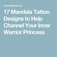 17 Mandala Tattoo Designs to Help Channel Your Inner Warrior Princess Mandala Tattoo Meaning, Mandala Tattoo Design, Tattoo Designs, Tattoo Ideas, Mandala Tattoo Shoulder, Shoulder Tattoo, Warrior Princess, Tattoos With Meaning, Tatoos