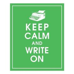 Keep Calm and WRITE ONVintage Typewriter 8x10 by KeepCalmShop, $10.00 in Ocean Blue