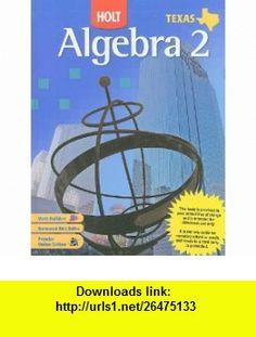 Algebra 2 Texas Edition (9780030416644) Edward B. Burger, David J. Chard, Earlene J. Hall, Paul A. Kennedy, Steven J. Leinwand , ISBN-10: 0030416647  , ISBN-13: 978-0030416644 ,  , tutorials , pdf , ebook , torrent , downloads , rapidshare , filesonic , hotfile , megaupload , fileserve