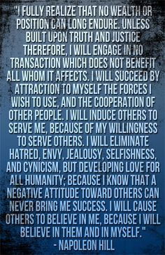 Napoleon Hill - A great credo to live by.