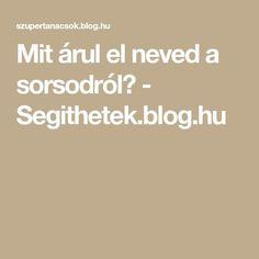 Mit árul el neved a sorsodról? - Segithetek.blog.hu