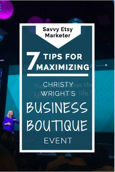 Headed to Christy Wright's Business Boutique? Make sure to check out these tips to make the most of the event.