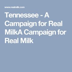 Tennessee - A Campaign for Real MilkA Campaign for Real Milk