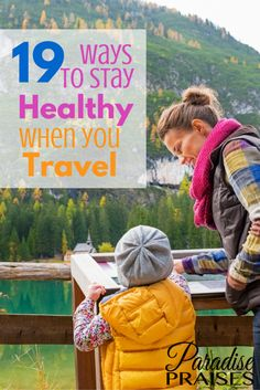 The challenge to stay healthy when you travel is real. Follow these tips for healthy travel and you won't need a guilt trip when your trip is over.