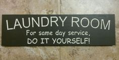 LAUNDRY ROOM For Same Day Service Do It Yourself - Wood Sign. You Choose Colors! #Handmade #SIGN #RusticPrimitive