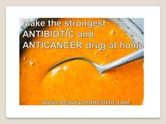 Make the strongest ANTIBIOTIC and ANTICANCER drug at home