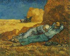 Noon: Rest from Work (After Millet) by Vincent Van Gogh, 1890 ~  Oil on Canvas ~ Influenced by Jean-François Millet's engravings on peasants working, Van Gogh painted several portraits of workers, including this one of them dozing on their break in the fields.