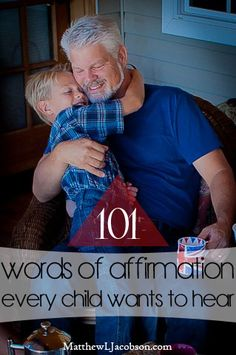 "An AWESOME LIST OF AFFIRMATIONS! .................... Parental affirmation is vital to the healthy emotional development of our children. This list of phrases will encourage every child who hears them from a sincere parent. There are so many ""voices"" in this world telling our kids they don't measure up. Let's go on the offensive and help them see how truly wonderful they are. ""101 Words of Affirmation Every Child Wants to Hear"" MatthewLJacobson.com Subscribe Today"
