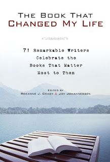 The Book That Changed My Life: 71 Remarkable Writers Celebrate the Books That Matter Most to Them, edited by Roxanne J. Coady and Joy Johannessen Change My Life, The Life, Essay About Life, Life Essay, Books To Read, My Books, Matter Most, Book Recommendations, Book Lists