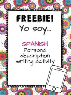 FREEBIE! Let your students practice their personal desciption adjectives, the verb ser, and verbs like gustar with this writing activity. Students draw a selfie on the cell phone, and then write a page about themselves. Later, they can present theirs to the class to practice conversation.Perfect for review at the beginning of Spanish II, or an easy back-to-school actvity.
