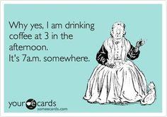 It's 7am somewhere.