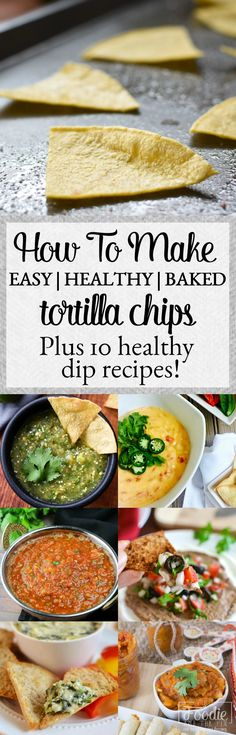 How to Make Easy, Healthy Baked Tortilla Chips (and 10 Delicious 21 Day Fix Dip Ideas to Dip 'em in!) | The Foodie and The Fix