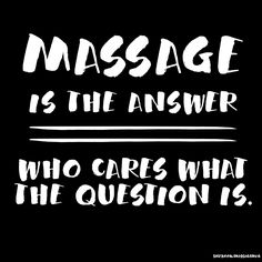 Massage is the answer. #HappyFriday