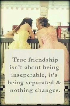 True friendship isn't about being inseparable, it's being separated and nothing changes. Even though they spill inseparable and separated wrong, it's a good quote! Cute Quotes, Great Quotes, Quotes To Live By, Funny Quotes, Inspiring Quotes, Bff Quotes, True Friendship Quotes, Genius Quotes, Quotes About Friendship Changing