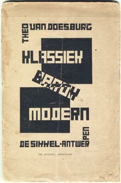 From early De Stijl theorist Theo van Doesburg Book Design, Cover Design, Layout Design, Utrecht, Bauhaus, Theo Van Doesburg, Type Posters, Film Posters, Dutch Artists