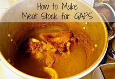 How to Make Meat Stock for GAPS