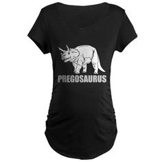 PREGOSAURUS Maternity T-Shirt FUNNY AND CUTE TEE FOR THE PREGNANT LADY IN YOUR LIFE