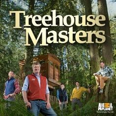 Treehouse Masters great show! Pete Nelson along with his other treehouse builders, add humor ,  interest to the show.