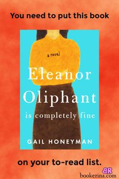 Eleanor Oliphant is completely fine, Fiction. Reading. Books. Books to read. Book quotes.