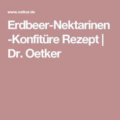 Erdbeer-Nektarinen-Konfitüre Rezept | Dr. Oetker