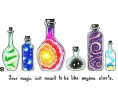 Your magic isn't meant to be like anyone else's