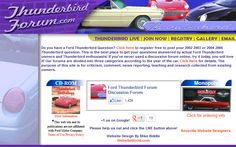 Do you have a Ford Thunderbird Question? Click here to register free to post your 2002 2003 or 2004 2005 Thunderbird question. This is the best place to get your questions answered by actual Ford Thunderbird owners and Thunderbird enthusiasts! If you've never used a discussion forum online, try it today, you will love it! Our forums are divided into three categories according to the year of the car. Click Here for details. The purpose of this site is for criticism, comment, news reporting,