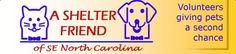 (NC): A Shelter Friend P.O. Box 2983 Elizabethtown, NC 28337 Phone: 910-876-0539 Fax: 910-645-4146   Email:asf@intrstar.net