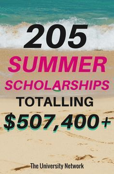Here are 205 Summer [June, July & August] Scholarships Totaling $507,400+!