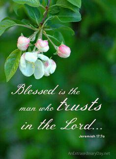 Jérémie 17:7 Béni soit l'homme qui se confie dans l'Éternel, Et dont l'Éternel est l'espérance!