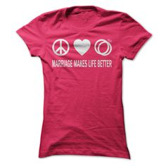 [Love Tshirt name printing] Marriage Makes Life Better  Shirts This Month