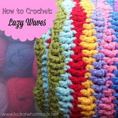 How to Crochet:  Lazy Waves :http://www.lookatwhatimade.net/crafts/yarn/crochet/crochet-tutorials/crochet-lazy-waves/