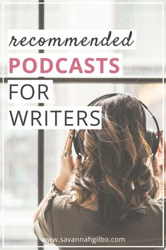 Recommended Podcasts for Writers