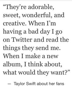 Taylor Swifts quote about her fans. #Taylor #quote #twitter