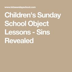 Children's Sunday School Object Lessons - Sins Revealed
