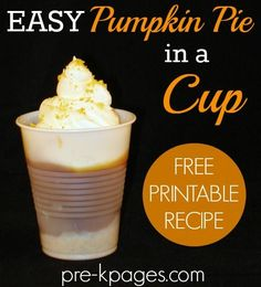 Pumpkin Pie in a Cup Printable Recipe. Simple recipe for kids and classroom Thanksgiving parties!