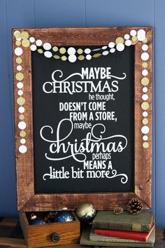 Decorating a Christmas Chalkboard. Love this How the Grinch Stole Christmas movie quote. Cute Christmas decor!